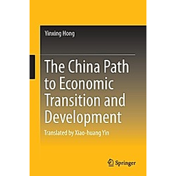 The China Path to Economic Transition and Development. Yinxing Hong  - Buch