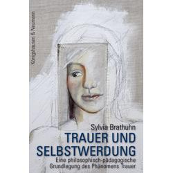 Trauer und Selbstwerdung als Buch von Sylvia Brathuhn