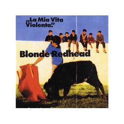 Blonde Redhead - La Mia Vita Violenta (Vinyl)