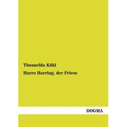 Harro Harring der Friese als Buch von Thusnelda Kühl