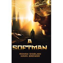 A Softman als Buch von Roman S!delnik/ Mara Brewer