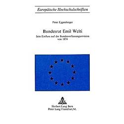 Bundesrat Emil Welti. Peter Eggenberger  - Buch