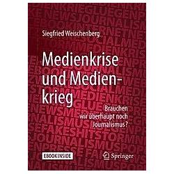 Medienkrise und Medienkrieg. Siegfried Weischenberg  - Buch