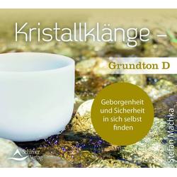 Kristallklänge - Grundton D 1 Audio-CD: Hörbuchvon Stefan Machka