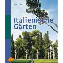 Italienische Gärten als Buch von Ann Laras