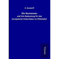 Die Normannen als Buch von H. Dondorff