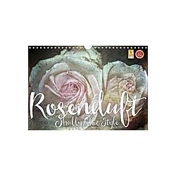 Rosenduft Shabby Chic Style (Wandkalender 2021 DIN A4 quer)