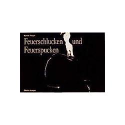 Feuerschlucken und Feuerspucken. Patrick Fonger  - Buch