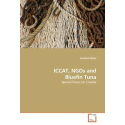 ICCAT NGOs and Bluefin Tuna als Buch von Lovorka Kekez