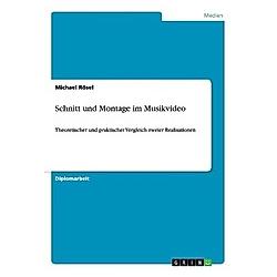 Schnitt und Montage im Musikvideo. Michael Rösel  - Buch