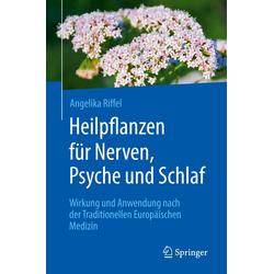Heilpflanzen für Nerven Psyche und Schlaf als Buch von Angelika Prentner/ Angelika Riffel