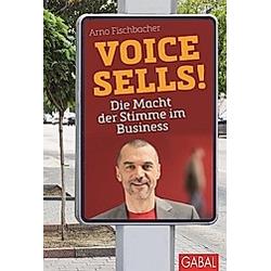 Voice sells!. Arno Fischbacher  - Buch