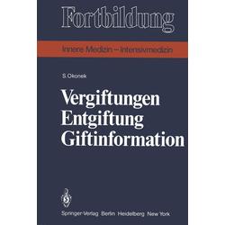 Vergiftungen Entgiftung Giftinformation: eBook von S. Okonek