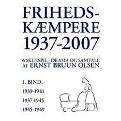 Frihedskæmpere 1937-2007. Ernst Bruun Olsen  - Buch