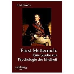 Fürst Metternich. Karl Groos  - Buch