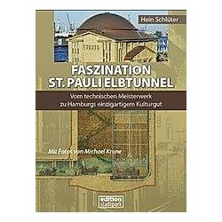 Faszination St. Pauli Elbtunnel. Hein Schlüter  - Buch