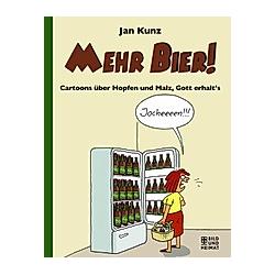 Mehr Bier!. Jan Kunz  - Buch