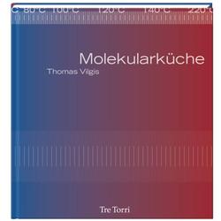 Die Molekularküche als Buch von Thomas Vilgis