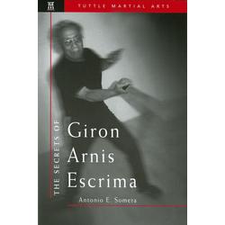 Secrets of Giron Arnis Escrima: eBook von Antonio Somera