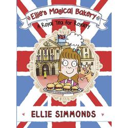 Ellie's Magical Bakery: A Royal Tea for Royalty