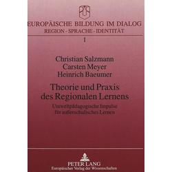 Theorie und Praxis des Regionalen Lernens als Buch von Christian Salzmann/ Carsten Meyer/ Heinrich Baeumer