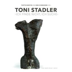 Toni Stadler als Buch von Toni Stadler/ Anton Stadler