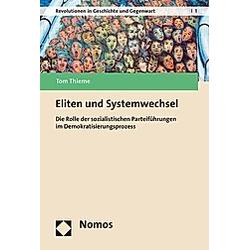 Eliten und Systemwechsel. Tom Thieme  - Buch