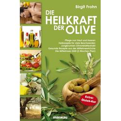 Die Heilkraft der Olive: eBook von Birgit Frohn