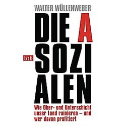 Die Asozialen. Walter Wüllenweber  - Buch