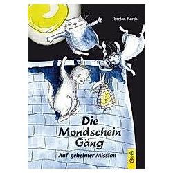 Die Mondscheingäng - Auf geheimer Mission. Stefan Karch  - Buch
