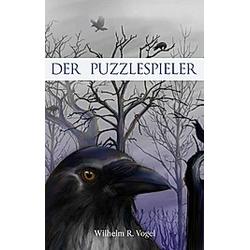Der Puzzlespieler. Wilhelm R. Vogel  - Buch