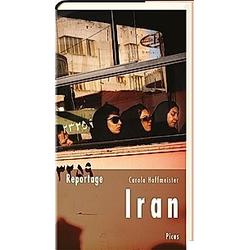 Reportage Iran. Carola Hoffmeister  - Buch
