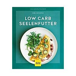 Low-Carb-Seelenfutter. Cora Wetzstein  - Buch
