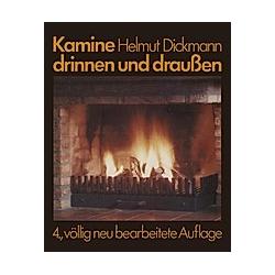 Kamine drinnen und draußen. Helmut Dickmann  - Buch