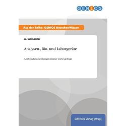 Analysen- Bio- und Laborgeräte als Buch von A. Schneider