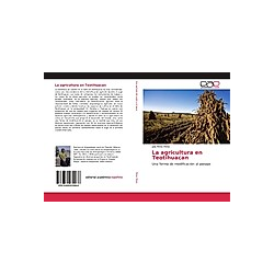 La agricultura en Teotihuacan. Julia Pérez Pérez  - Buch
