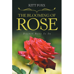 The Blooming of Rose als Taschenbuch von Kitt Foxx