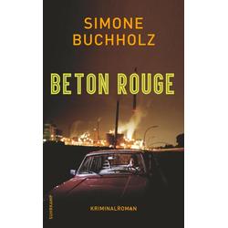 Beton Rouge als Taschenbuch von Simone Buchholz