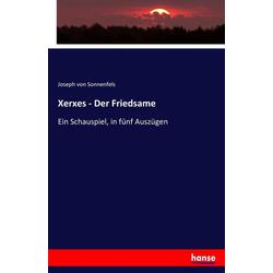 Xerxes - Der Friedsame als Buch von Joseph Von Sonnenfels