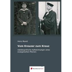 Vom Kreuzer zum Kreuz als Buch von Heinz Mundt