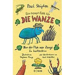 Ein neuer Fall für die Wanze - Nur der Floh war Zeuge / Die Wanze Bd.2. Paul Shipton  - Buch