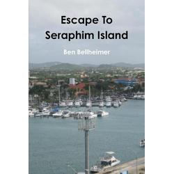 Escape to Seraphim Island als Taschenbuch von Ben Bellheimer