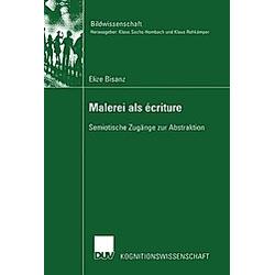 Malerei als écriture. Elize Bisanz  - Buch