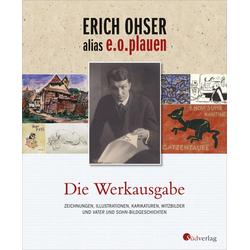 Erich Ohser alias e.o.plauen - Die Werkausgabe als Buch von Erich Ohser alias e. o. plauen/ Elke Schulze/ Erich Ohser/ E. O. Plauen