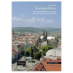 Kosice / Kaschau. Arne Franke  - Buch