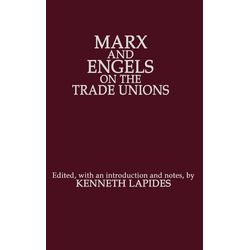 Marx and Engels on the Trade Unions als Buch von Karl Engels Marx