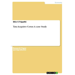 Tata Acquires Corus: A case Study: eBook von Shiv S Tripathi