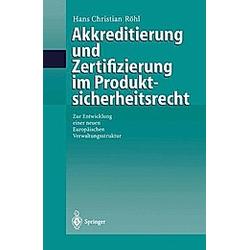 Akkreditierung und Zertifizierung im Produktsicherheitsrecht. H. C. Röhl  - Buch