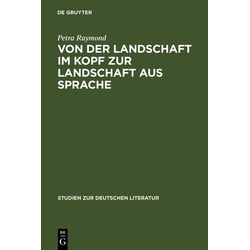 Von der Landschaft im Kopf zur Landschaft aus Sprache: eBook von Petra Raymond