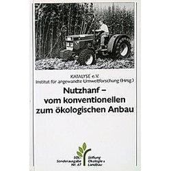 Nutzhanf. Vom konventionellen zum ökologischen Anbau - Buch